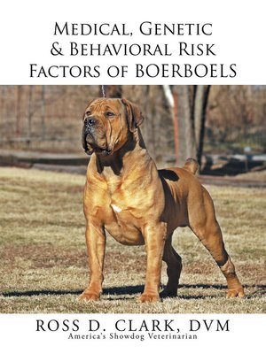 cover image of Medical, Genetic & Behavioral Risk Factors of Boerboels